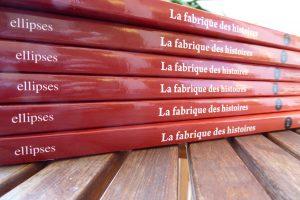 La fabrique des histoires. 65 ateliers d'écriture pour devenir auteur - 2e édition revue et augmentée Ellipses