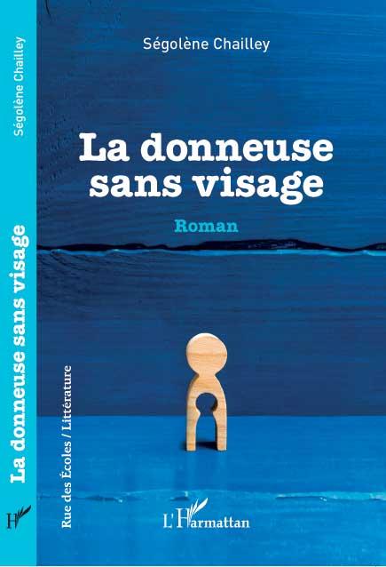 Roman LA DONNEUSE SANS VISAGE Segolene Chailley edition l'Harmattan