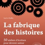 La Fabrique des histoires de Segolene Chailley éditions ELLIPSES