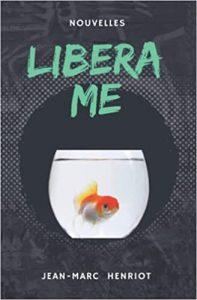 LIBERA ME de Jean-Marc Henriot